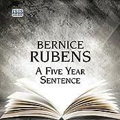 A Five Year Sentence | [Bernice Rubens]