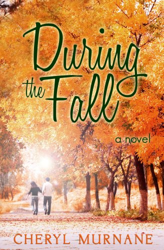 ★★★★★5-star debut novel of love and faith – During the Fall by Cheryl Murnane, Now $2.99  Plus Overnight Price Cuts on Today's Kindle Daily Deals!