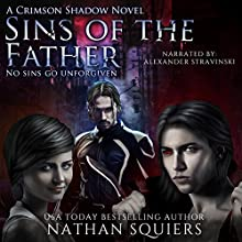 Sins of the Father: A Crimson Shadow Novel Audiobook by Nathan Squiers Narrated by Alexander Stravinski