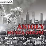 Anioly musza odejsc   Konrad T. Lewandowski