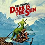 Dark Is the Sun | Philip José Farmer