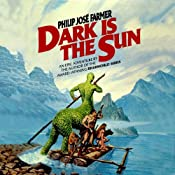 Dark Is the Sun | [Philip Jos Farmer]