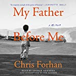 My Father Before Me: A Memoir | Chris Forhan