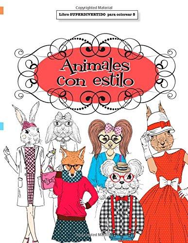 Libros para Colorear Adultos:  Animales con estilo: Volume 5 (Libros superdivertidos para colorear)