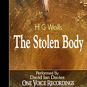 The Stolen Body - H.G. Wells