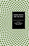 Human Rights and the Arts: Perspectives on Global Asia (Global Encounters: Studies in Comparative Political Theory)