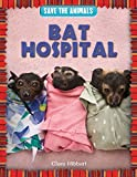img - for Bat Hospital (Save the Animals) book / textbook / text book