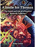 img - for A Smile for Thomas - The Death and Life of a Haunted Butterfly Collector book / textbook / text book