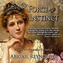 By Force of Instinct: A Pride & Prejudice Variation Audiobook by Abigail Reynolds Narrated by Pearl Hewitt
