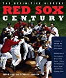 Red Sox Century: The Definitive History of Baseballs Most Storied Franchise, Expanded and Updated