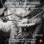 Achieving Your Potential As A Photogr...