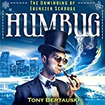 Humbug: The Unwinding of Ebenezer Scrooge: Claus, Book 4 | Tony Bertauski