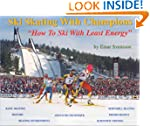 Ski Skating With Champions: How to Sk...