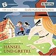 Hänsel und Gretel: Die Taschenphilharmonie. Große Musik für kleine Hörer