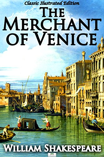 William Shakespeare - The Merchant of Venice (Classic Illustrated Edition) (English Edition)