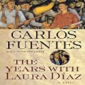 The Years with Laura Diaz Audiobook by Carlos Fuentes, Alfred MacAdam (translator) Narrated by Adriana Sananes, Emilio Delgado