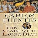 The Years with Laura Diaz (       UNABRIDGED) by Carlos Fuentes, Alfred MacAdam (translator) Narrated by Adriana Sananes, Emilio Delgado