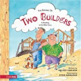 Parable of Two Builders, The (0310701457) by Carlson, Melody