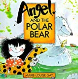 Angel and the Polar Bear (Nature All Around Series) (0773673989) by Gay, Marie-Louise