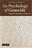 The Psychology of Genocide: Perpetrators, Bystanders and Rescuers