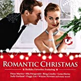 Romantic Christmas: Holiday Favorites Featuring Dean Martin, Bing Crosby, Ella Fitzgerald, and More!