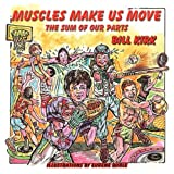 Muscles Make Us Move (The Sum of Our Parts Series)