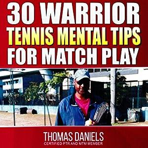 30 Warrior Mental Tips for Match Play Hörbuch von Tom Daniels Gesprochen von: Mark Huff
