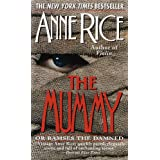 The Mummy or Ramses the Damned ~ Anne Rice
