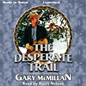 The Desperate Trail: Tye Watkins Series, Book 4 | Gary McMillan