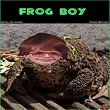 Frog Boy Audiobook by Jeffrey Jeschke Narrated by Vanessa Marroquin
