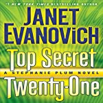 Top Secret Twenty-One: A Stephanie Plum Novel, Book 21 (       UNABRIDGED) by Janet Evanovich Narrated by To Be Announced