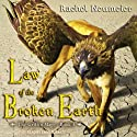 Law of the Broken Earth: The Griffin Mage, Book 3 (       UNABRIDGED) by Rachel Neumeier Narrated by Emily Durante