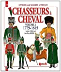French Chasseurs a Cheval, Volume 2:...
