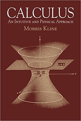 Calculus: An Intuitive and Physical Approach (Second Edition) (Dover Books on Mathematics) written by Morris Kline