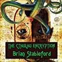 The Cthulhu Encryption: A Romance of Piracy (       UNABRIDGED) by Brian Stableford Narrated by Derek Perkins