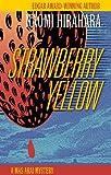 Strawberry Yellow (A Mas Arai Mystery)