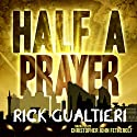 Half a Prayer: The Tome of Bill, Book 6 Audiobook by Rick Gualtieri Narrated by Christopher John Fetherolf