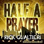 Half a Prayer: The Tome of Bill, Book 6 | Rick Gualtieri