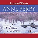 A New York Christmas (       UNABRIDGED) by Anne Perry Narrated by Saskia Maarleveld