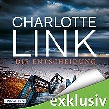 Die Entscheidung Hörbuch von Charlotte Link Gesprochen von: Friederike Kempter