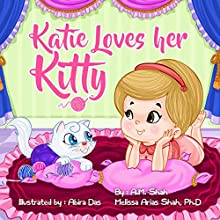 Katie Loves Her Kitty | Livre audio Auteur(s) : A.M. Shah, Melissa Arias Shah PhD Narrateur(s) : Kim Park