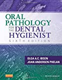 img - for Oral Pathology for the Dental Hygienist, 6e (ORAL PATHOLOGY FOR THE DENTAL HYGIENIST ( IBSEN)) book / textbook / text book