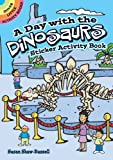 A Day with the Dinosaurs Sticker Activity Book (Dover Little Activity Books)