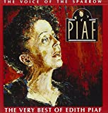 The Voice of the Sparrow: The Very Best of Edith Piaf
