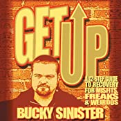 Get Up: A 12-step Guide to Recovery for Misfits, Freaks, and Weirdos | [Bucky Sinister]