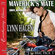 Maverick's Mate: Brac Pack, Book 1 (       UNABRIDGED) by Lynn Hagen Narrated by Johnny East