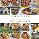 Simple Pleasures 50 Popular Recipes From PlainChicken.com: Stephanie Parker