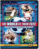 The World at Their Feet - The Legendary Story of the U.S. Women's Soccer Team [Import]