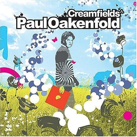 oakenfold paul creamfields