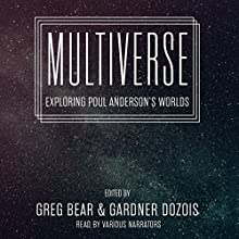 Multiverse: Exploring Poul Anderson's Worlds (       UNABRIDGED) by Greg Bear, Gardner Dozois Narrated by Jim Manchester, Paul Michael Garcia, Charlotte Anne Dore, Stephen R. Thorne